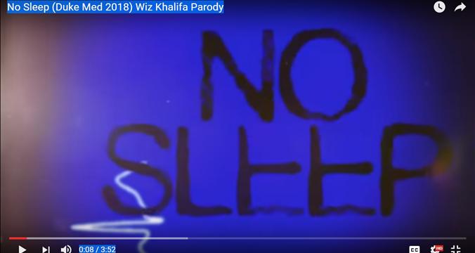 No Sleep (Duke Med 2018) Parody