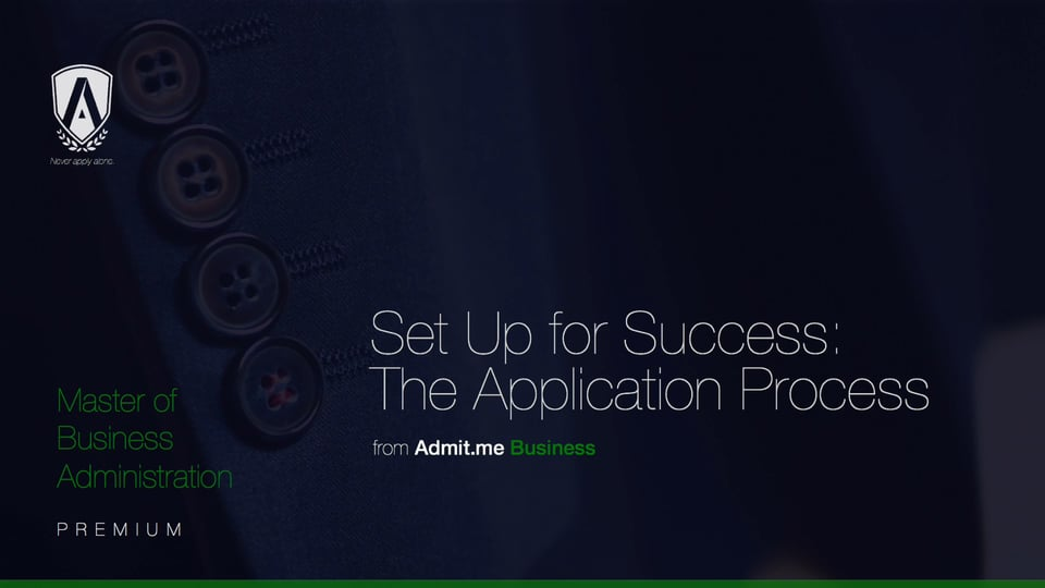 Set Up for Success: The MBA Application Process
