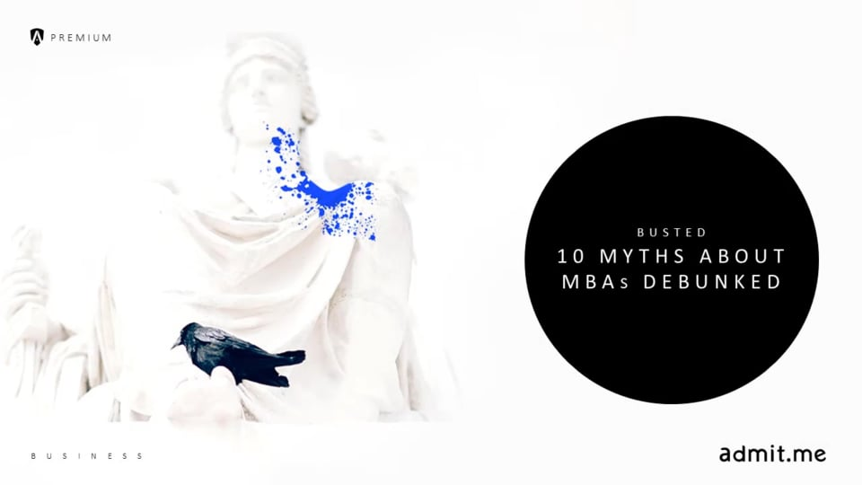 Busted: 10 Myths About MBAs Debunked