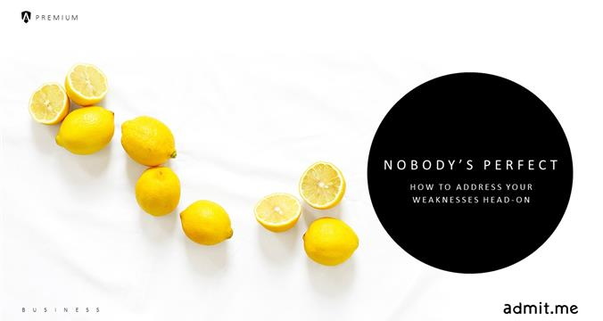 Nobody's Perfect: How to Address Your Weaknesses Head-On
