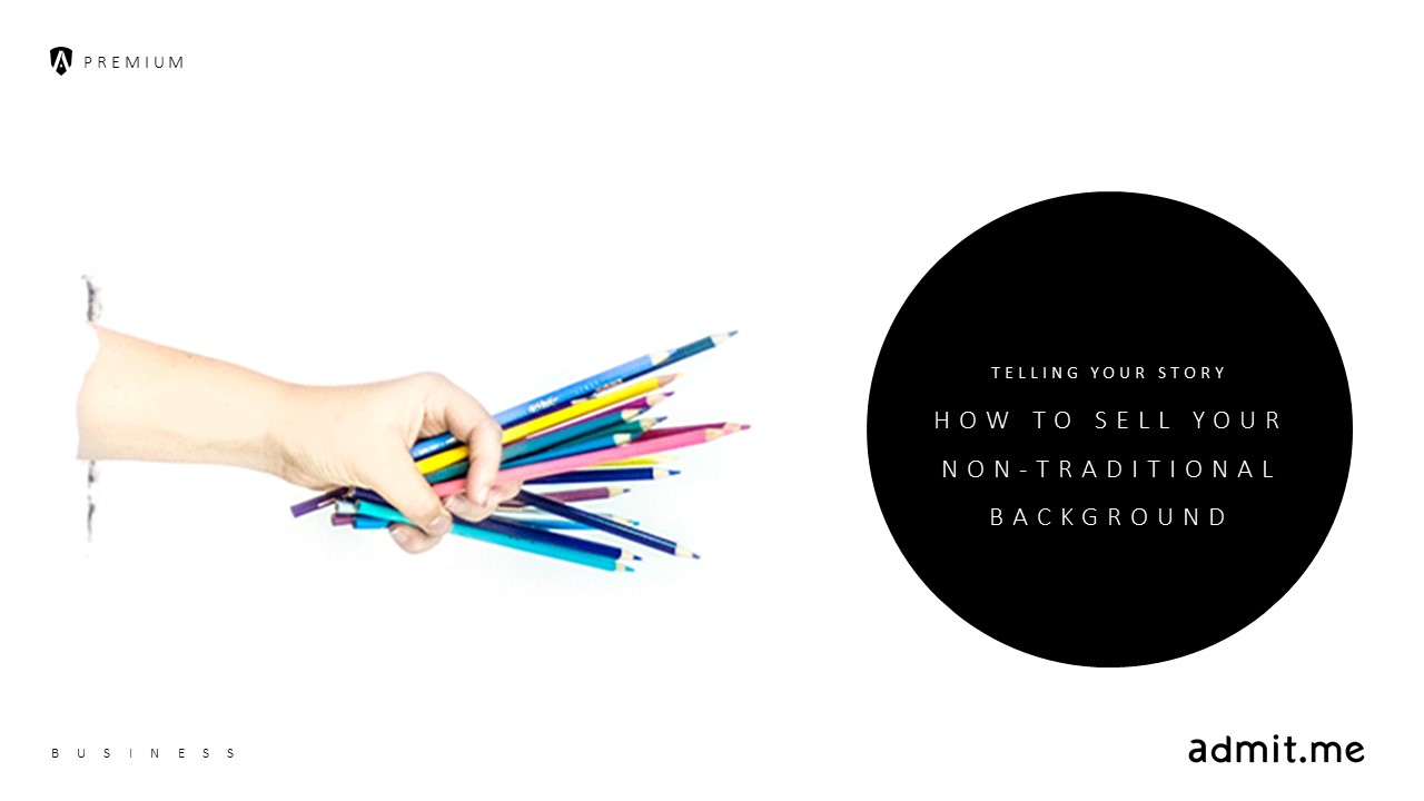 Telling Your Story: How to Sell Your Non-Traditional Background